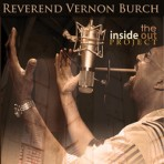 Reverend Vernon Burch &quot;The Inside Out Project&quot; &#8211; Order Album CD
