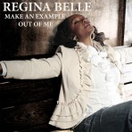 "Regina Belle ""Make An Example Out Of Me"" Single Download"
