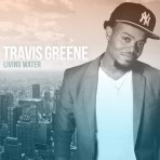 "Travis Greene ""Living Water"" Download Single"