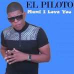"El Piloto ""Mami I Love You"" Download Single"