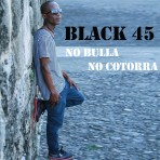 "Black 45 – ""No Bulla No Cotorra"" Download Single"