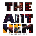 "Travis Greene – ""The Anthem"" Download Single"